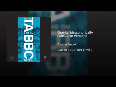 Gravity, Metaphorically (BBC Live Version)