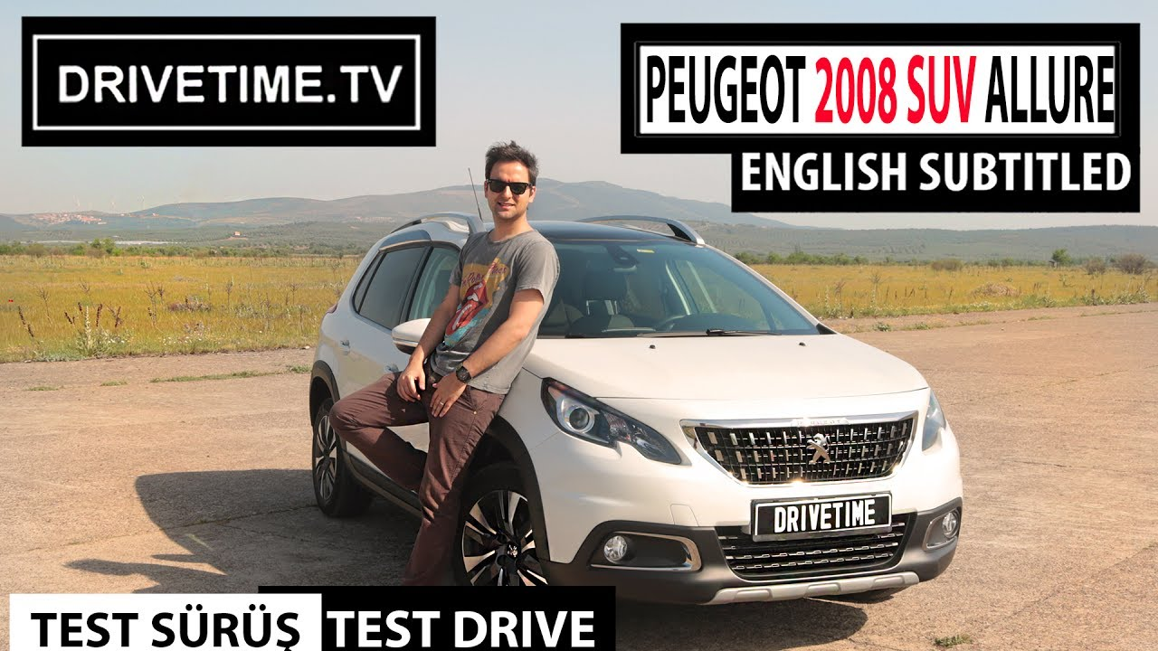 peugeot 2008 allure suv 2017 test sürüşü / test drive ( english