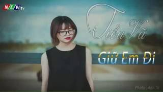 Giữ Em Đi ( Demo ) Tiểu Vũ (828)