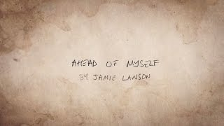 Jamie Lawson - Ahead of Myself (Official Lyric Video)