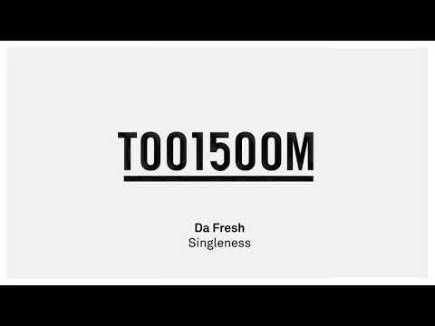 Da Fresh - Singleness (Toolroom Records)