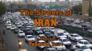 The Streets of Iran ...around Teheran, Part I