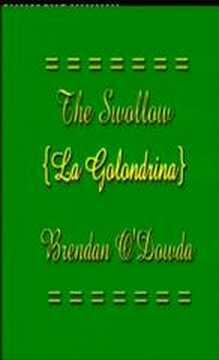 The Swallow  {La Golondrina}  Brendan ODowda