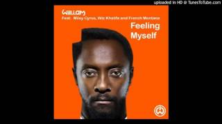 Will.I.Am Ft  Miley Cyrus, Wiz Khalifa & French Montana - Feeling Myself