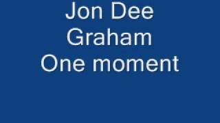 Watch Jon Dee Graham One Moment video
