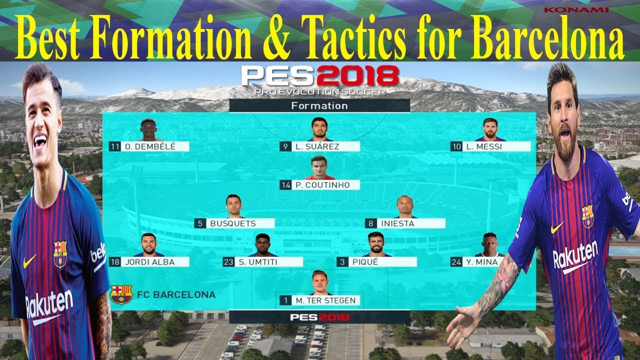 Pes 2018 Barcelona Best Formation Tactics Youtube