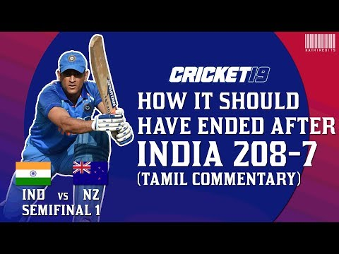 How it should have ended for India after 208-7 - IND vs NZ (Tamil Commentary) - Cricket 19