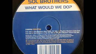 Sol Brothers - What Would We Do? (Rhythm Masters Vocal Club Mix)
