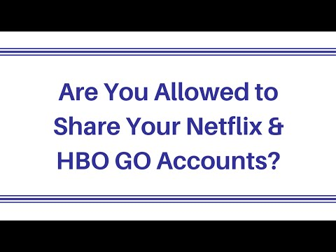 Are You Allowed to Share Netflix and HBO GO Accounts with Family & Friends? A DeviceBright Tech Tip