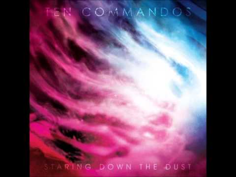 Ten Commandos - Staring Down the Dust