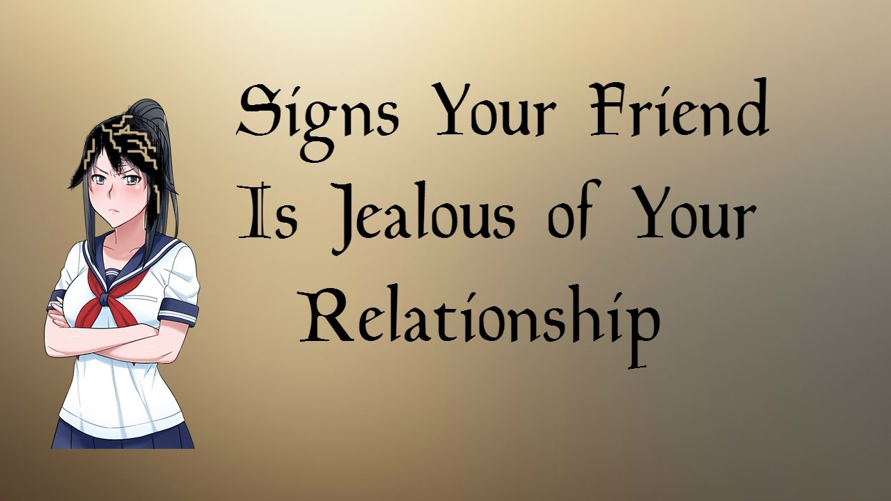 Signs of jealousy in friendship