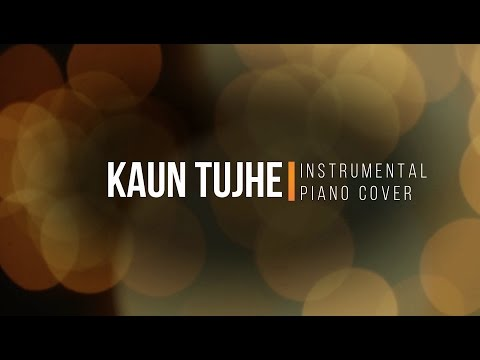 Kaun Tujhe - Instrumental by JT