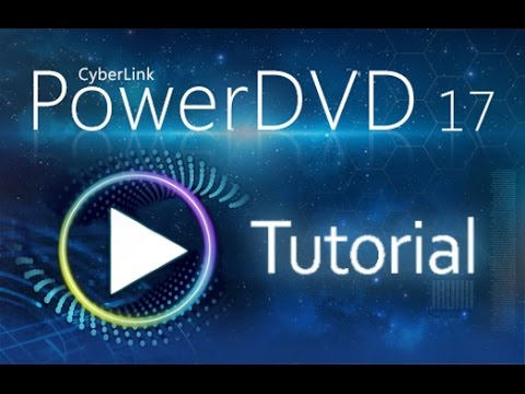 CyberLink PowerDVD 17 - Full Review And Tutorial [COMPLETE]