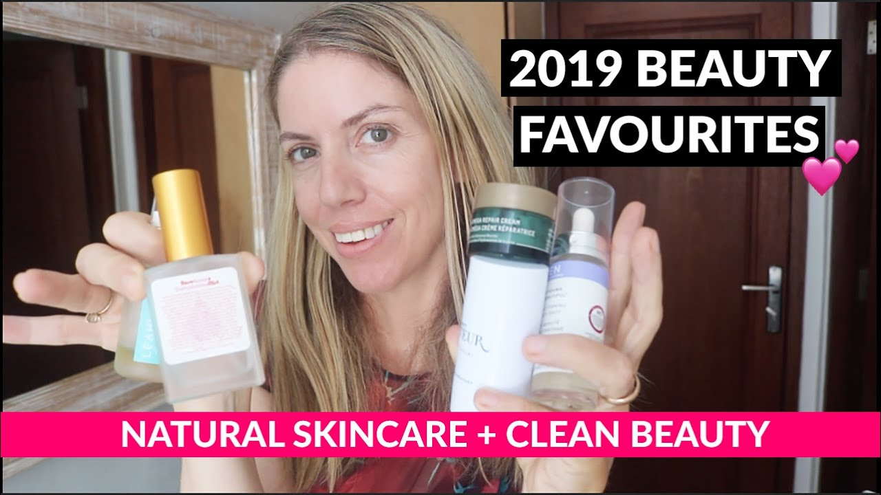 2019 Clean Beauty Favourites (Natural Skin Care + Body Care)