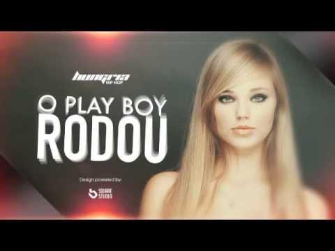 Hungria Hip Hop   O play boy rodou  Oficial + Letra