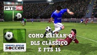 Tutorial - Como Baixar First Touch Soccer 15 e o Dream League Soccer Clássico Direto da Play Store