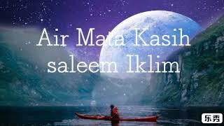AIR MATA KASIH / SALEEM IKLIM / LIRIK