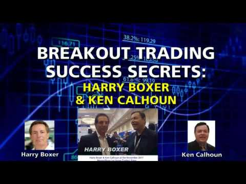 Harry Boxer & Ken Calhoun : Breakout Trading Success Secrets for 2019
