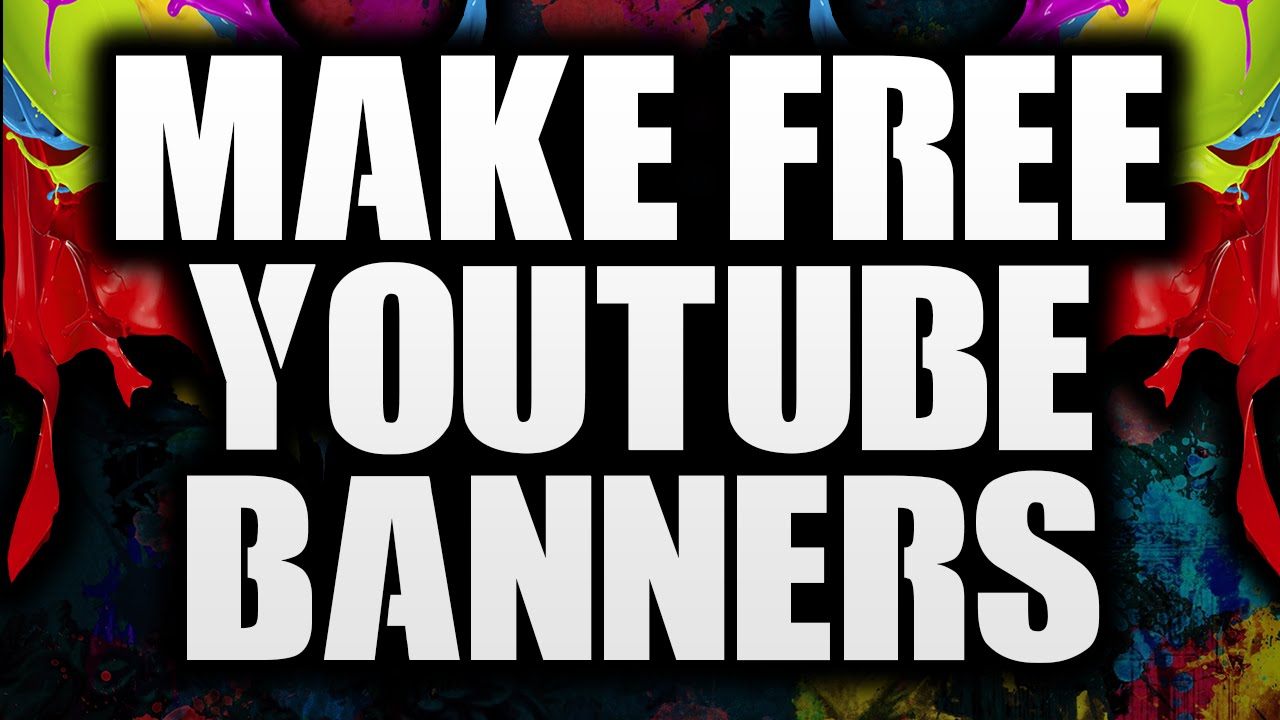How To Make A YouTube Banner For Free In Under 5 Minutes! - YouTube