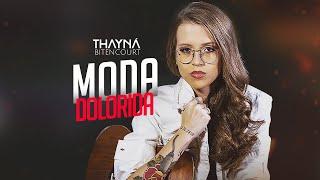 Moda Dolorida - Thayná Bitencourt (Clipe Oficial)