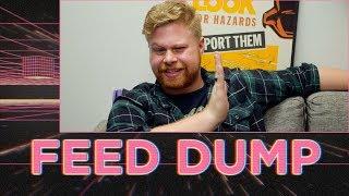 Feed Dump 320 - Nailed It
