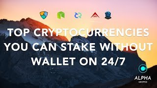 Top  CryptoCurrencies that earn interest and require no wallet to be open 247 - passive income