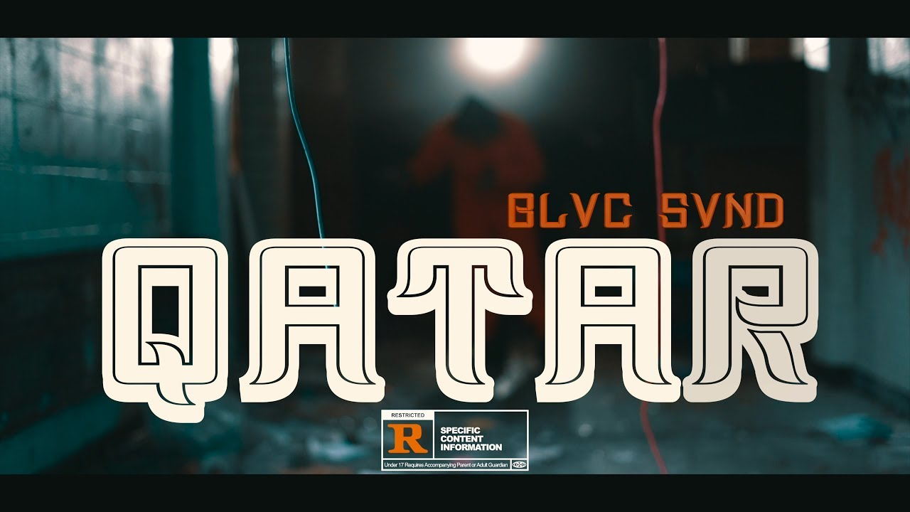 Download BLVC SVND - QATAR (Official Music Video)