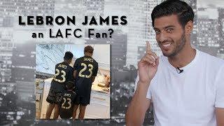 LeBron James an LAFC Fan? Carlos Vela on Beita Time