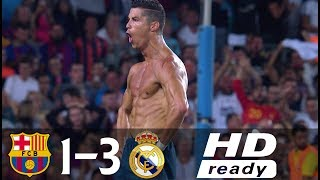 Barcelona vs Real Madrid 1-3 All Goals  Highlights Spanish Super Cup 2017