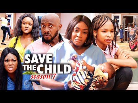 SAVE THE CHILD SEASON 7(Trending New Movie)Yul Edochie 2021 Latest Nigerian Blockbuster Movie 720