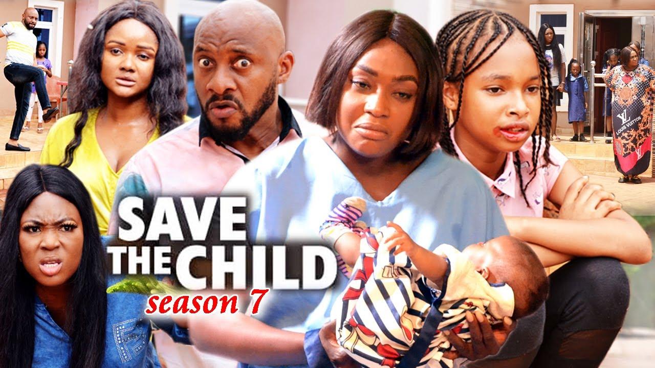Download SAVE THE CHILD SEASON 7(Trending New Movie)Yul Edochie 2021 Latest Nigerian Blockbuster Movie 720