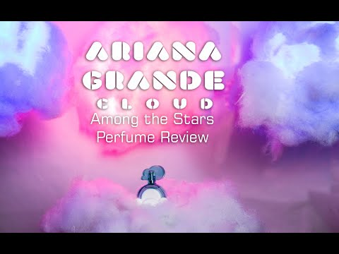 Ariana Grande CLOUD Perfume Review🌟 Among the Stars Perfume Reviews 🌟