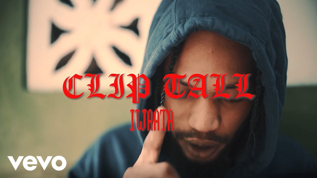 Download Iwaata - Clip Tall (Official Music Video)