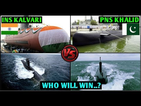 Indian submarine vs Pakistani Submarine Comparison,INS Kalvari vs PNS Khalid,Indian Defence News,Hin