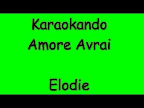 Karaoke Italiano - Amore Avrai - Elodie ( Testo )