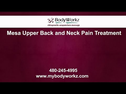Mesa Upper Back and Neck Pain Treatment | BodyWorkz