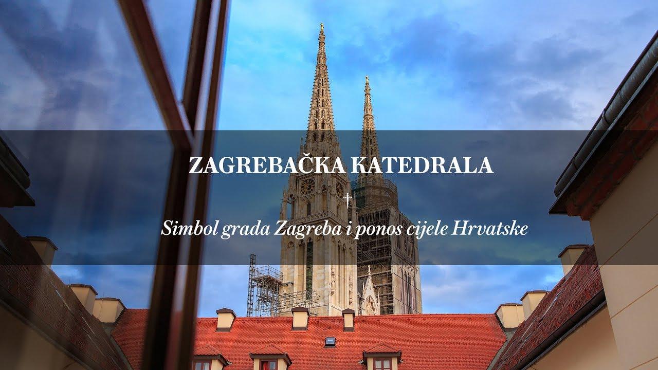 Zagrebacka Katedrala Simbol Grada Zagreba I Ponos Cijele Hrvatske Youtube