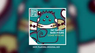 Pat Farrell, Bass Hours - Come With Me