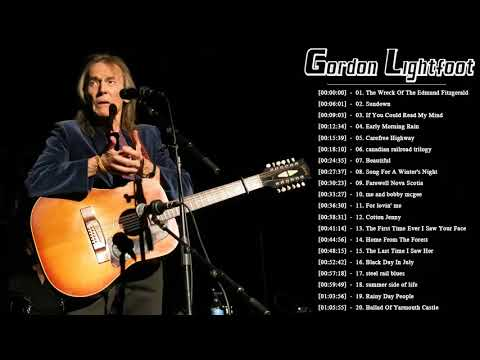 Gordon Lightfoot Greatest Hits 2018 || Gordon Lightfoot The Best of Album