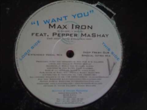 Max Iron Feat. Pepper Mashay - I Want You (Deep Fresh Dub) (2002)