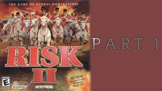 WIRTG Plays: Risk II: Part 1
