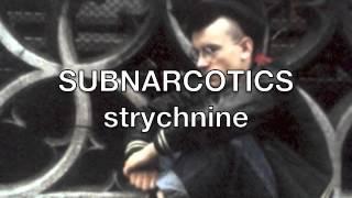 SUBNARCOTICS strychnine