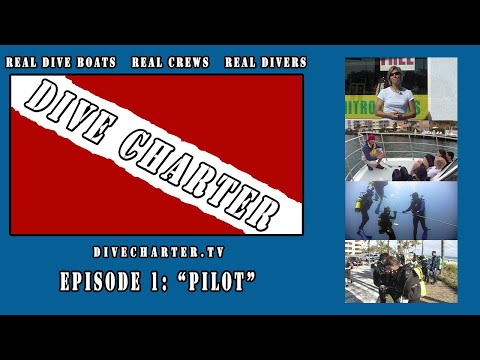 Dive Charter Pilot Episode