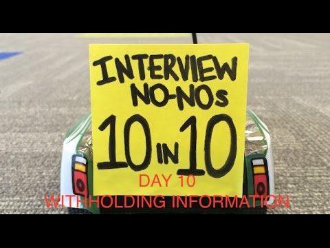 Interview No-No's Day 10: Withholding Information