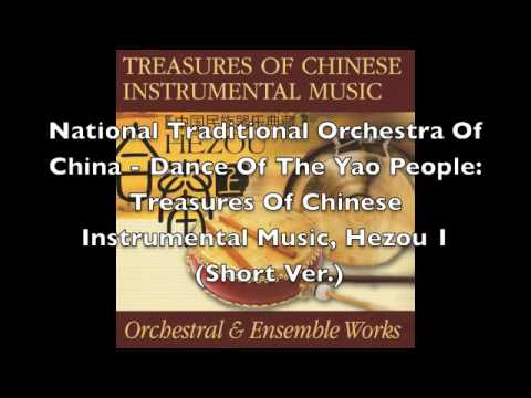 National Traditional Orchestra Of China - Dance Of The Yao People: Hezou 1
