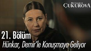 Hünkar, Demir'le konuşmaya geliyor - Bir Zamanlar Çukurova 21. Bölüm
