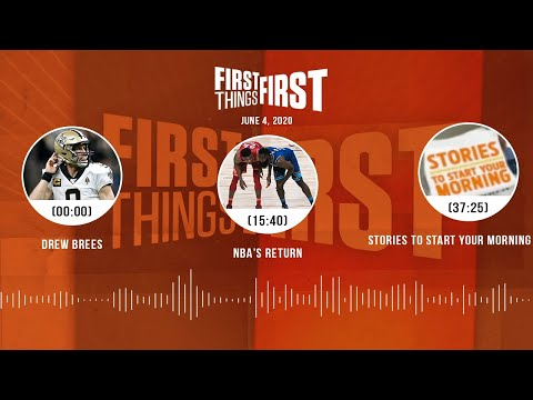 Drew Brees, NBA's return, Stories to Start Your Morning (6.4.20) | FIRST THINGS FIRST Audio Podcast