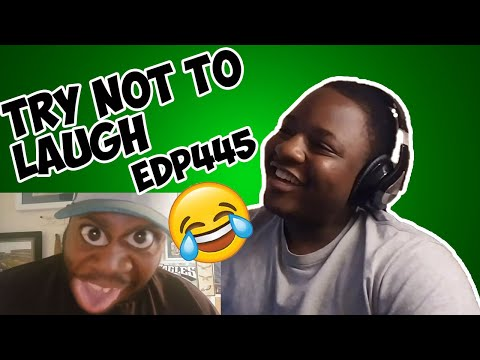 TRY NOT TO LAUGH - BEST OF EDP445 - REACTION!