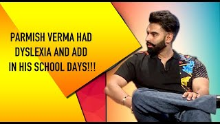 Did You Know Parmish Verma Had Dyslexia And ADD In School Time? Know It All | Singham | PTC Punjabi