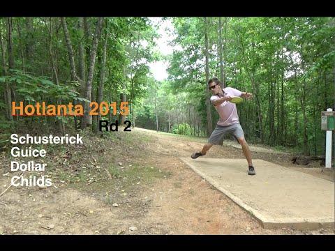 Hotlanta 2015 - Rd 2 - Lead Card (Schusterick, Guice, Dollar, Childs) Disc Golf